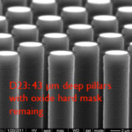 43-µm deep pillars with oxide hard mask remaining