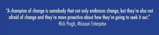 Quote from Rick Prugh, Missouri Enterprise
